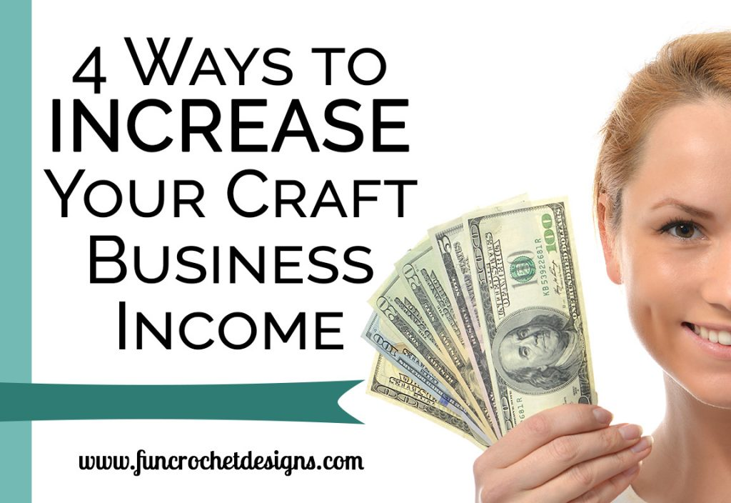 ways to increase your craft business income